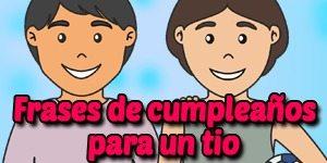 Frases y Mensajes de Feliz Cumpleaños Tío