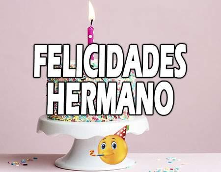 Felicidades Hermano Frases