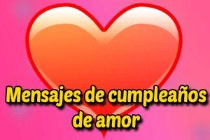 Frases y mensajes de cumpleaños para un amor