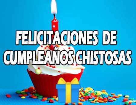 Felicitaciones de feliz cumpleaños chistosas
