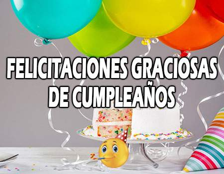 Felicitaciones graciosas de feliz cumpleaños