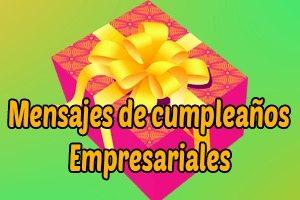 Frases Y Mensajes De Feliz Cumpleaños Empresariales Felicitaciones