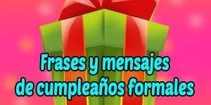 Frases y mensajes de cumpleaños formales