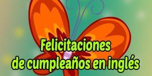 Frases y Mensajes de cumpleaños en inglés