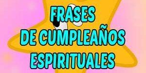 Frases y mensajes de cumpleaños espirituales