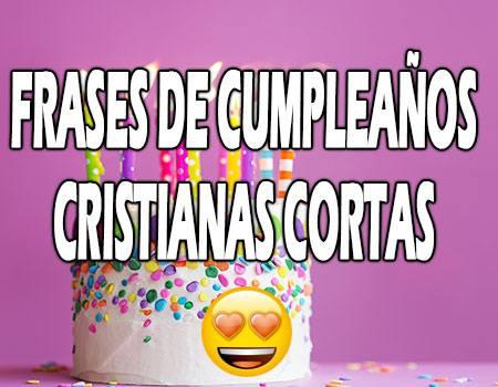 Frases de Cumpleaños Cristianas Cortas