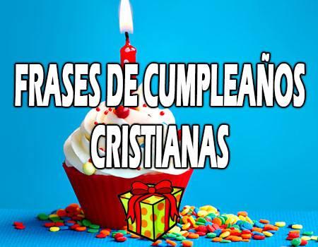 Frases de Cumpleaños Cristianos