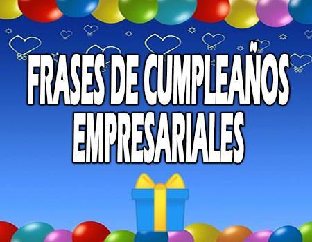 Frases de Cumpleaños Empresariales