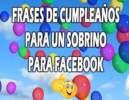 Frases de Cumpleaños para un Sobrino para Facebook