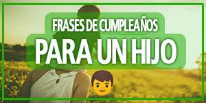 Frases y mensajes de cumpleaños para un hijo