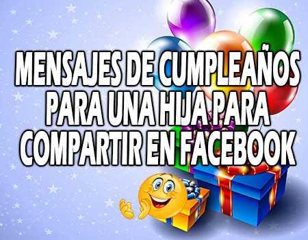 Mensajes de cumpleaños para una hija para compartir en facebook y whatsapp