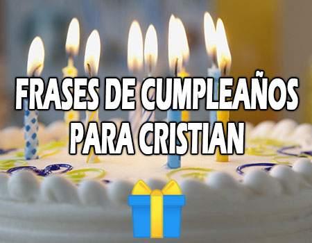 Frases de Feliz Cumpleaños Cristian Bonitas