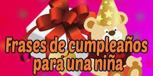 Frases y Mensajes de Feliz Cumpleaños para Niñas