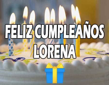 Feliz Cumpleaños Lorena