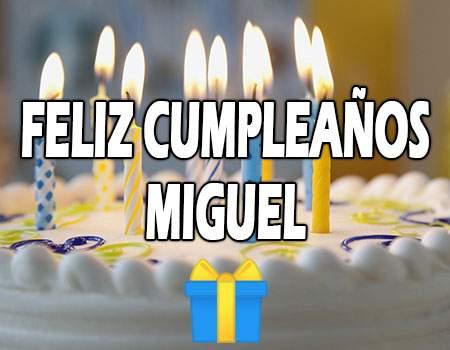 Feliz Cumpleaños Miguel frases