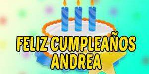 Frases y Mensajes de Feliz Cumpleaños Andrea