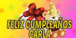 Frases y Mensajes de Feliz Cumpleaños Carla