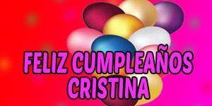 Frases y Mensajes de Feliz Cumpleaños Cristina