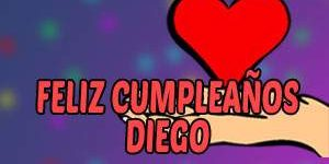 Frases y Mensajes de Feliz Cumpleaños Diego