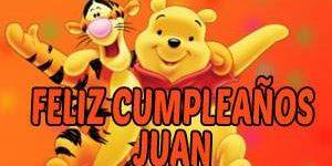 Frases y Mensajes de Feliz Cumpleaños Juan