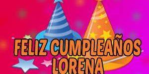 Frases y Mensajes de Feliz Cumpleaños Lorena