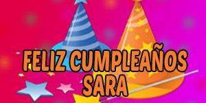 Frases y Mensajes de Feliz Cumpleaños Sara