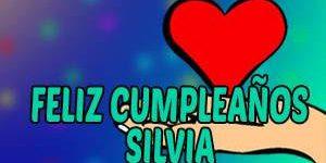 Frases y Mensajes de Feliz Cumpleaños Silvia