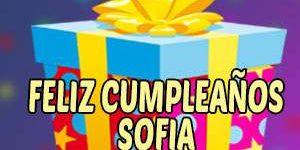 Frases y Mensajes de Feliz Cumpleaños Sofía