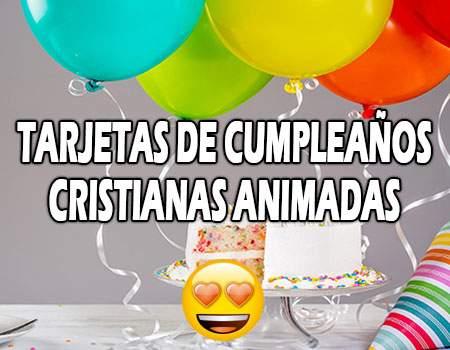 Tarjetas de Cumpleaños Cristianas Animadas