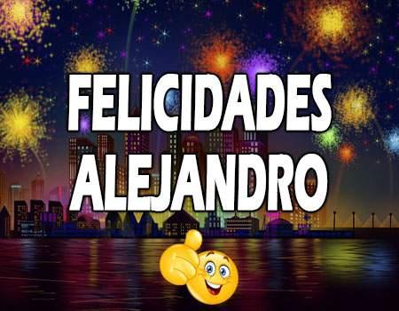 Felicidades Alejandro Mensajes
