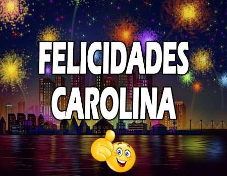 Felicidades Carolina Mensajes