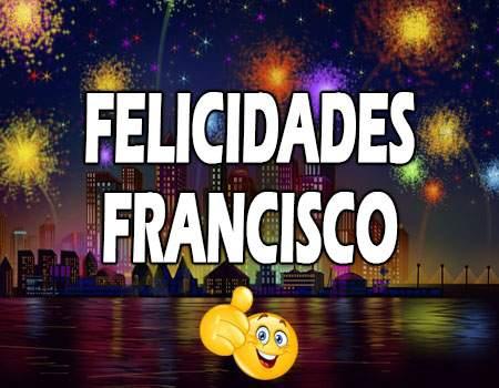 Felicidades Francisco Mensajes