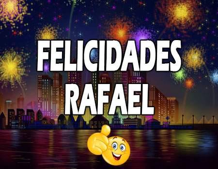Felicidades Rafael Mensajes