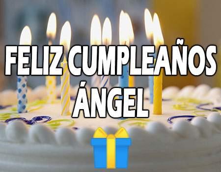 Feliz Cumpleaños Ángel