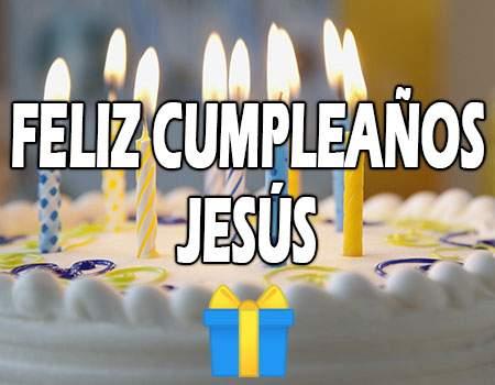 Feliz Cumpleaños Jesús