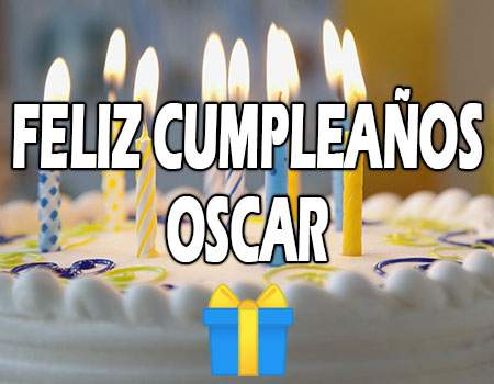 Feliz Cumpleaños Oscar