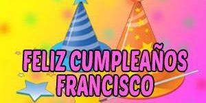 Frases y Mensajes de Feliz Cumpleaños Francisco
