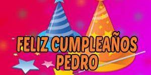 Frases y Mensajes de Feliz Cumpleaños Pedro
