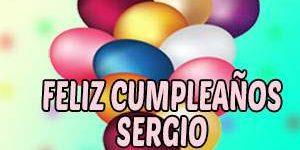 Frases y Mensajes de Feliz Cumpleaños Sergio