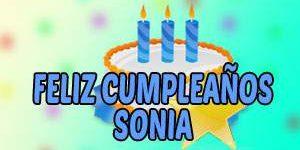 Frases y Mensajes de Feliz Cumpleaños Sonia