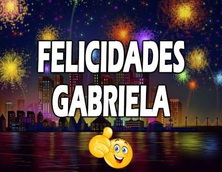 Felicidades Gabriela Mensajes