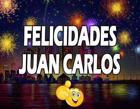 Felicidades Juan Carlos Mensajes