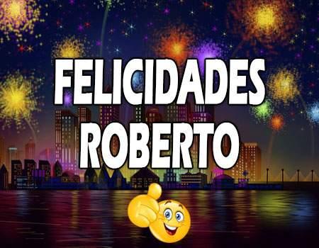 Felicidades Roberto Mensajes