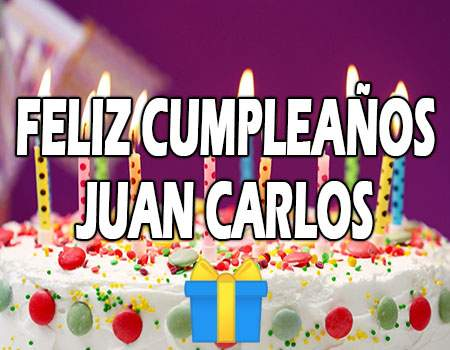 Felicidades Cumpleaños Juan Carlos