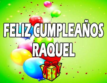 Feliz Cumpleaños Raquel