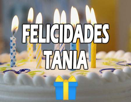 Felicidades Tania Mensajes