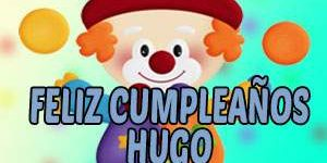 Frases y Mensajes de Feliz Cumpleaños Hugo