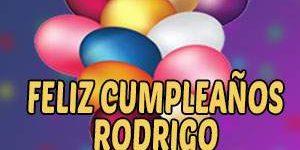 Frases y Mensajes de Feliz Cumpleaños Rodrigo