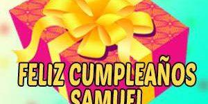 Frases y Mensajes de Feliz Cumpleaños Samuel