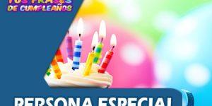 Tarjetas e Imágenes de Feliz Cumpleaños para una Persona Especial
